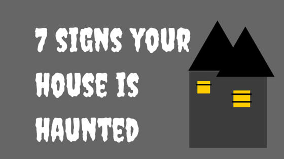 7 signs your house is Haunted!!