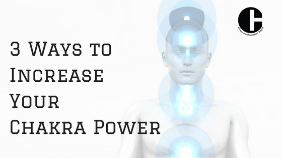 3 Ways to Increase your Chakra Power